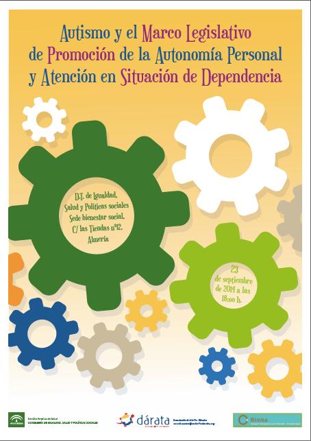 Jornadas de Autismo y el Marco Legislativo de promoción de la Autonomía personal y atención en situación de Dependencia CARTEL