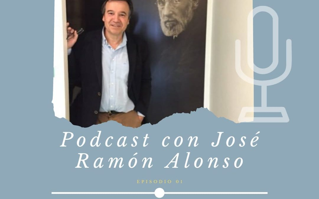 PODCAST – Episodio 1 – José Ramón Alonso