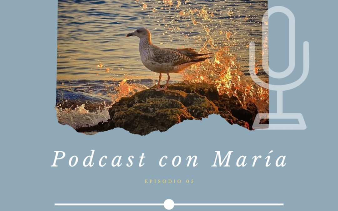 PODCAST – Episodio 6 – María