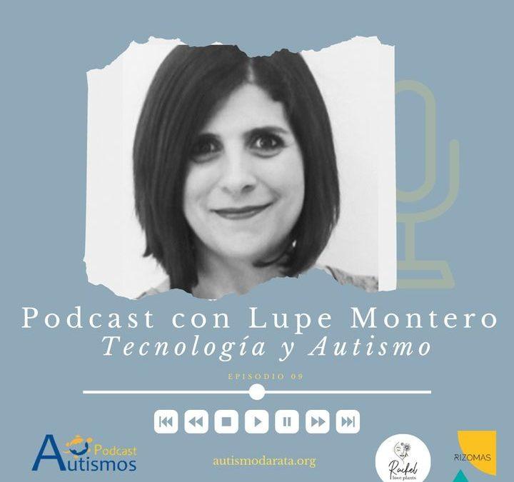 PODCAST – Episodio 9 – Lupe Montero